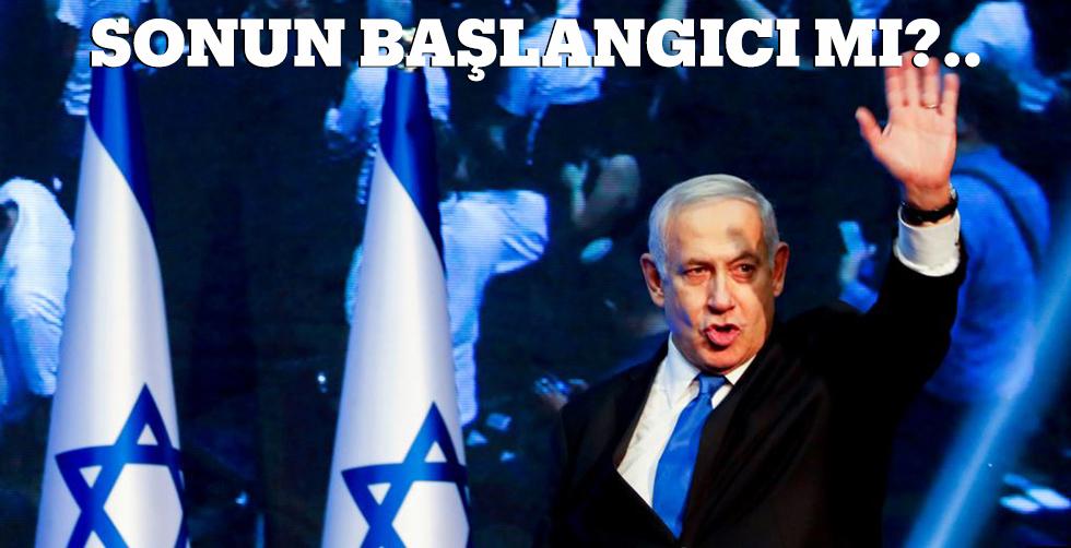 Netanyahu için sonun başlangıcı…