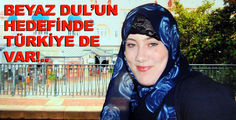 """""""Beyaz Dul""""un hedefinde Türkiye…"""