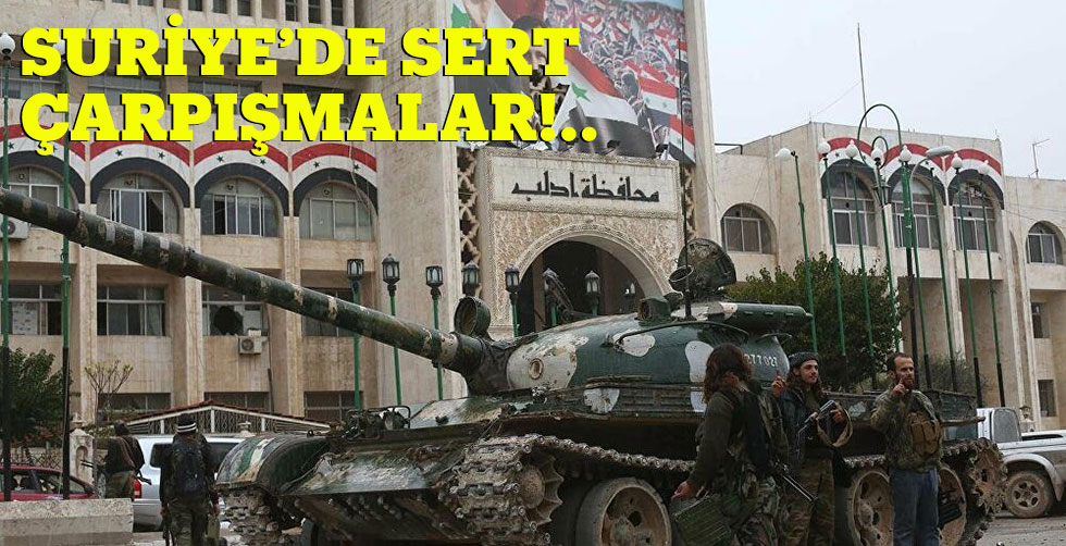 Suriye'de sert çarpışmalar!..