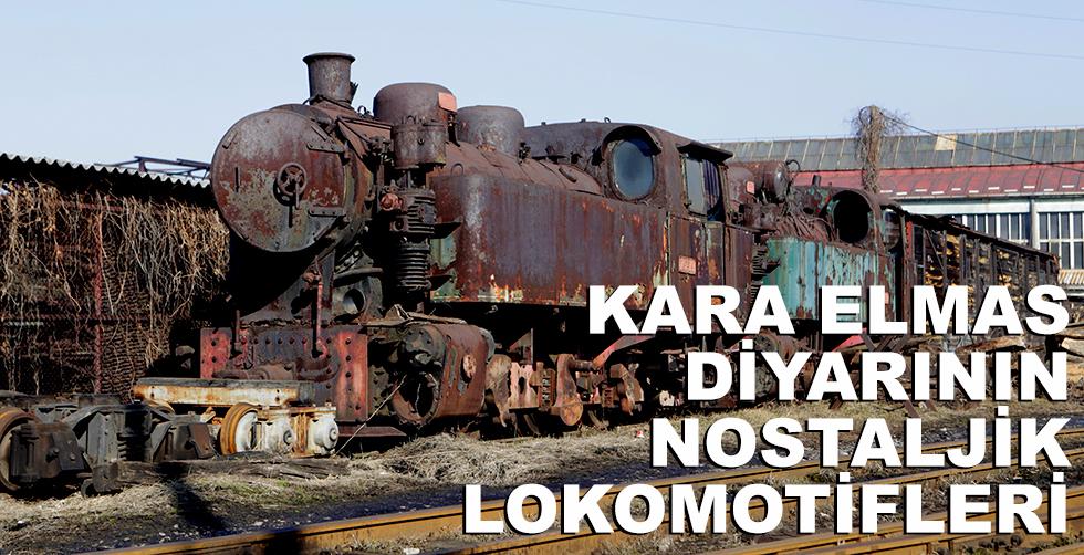 Kara elmas diyarının nostaljik lokomotifleri