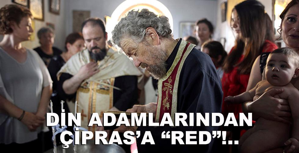 """Din adamlarından Çipras'a """"red""""!.."""