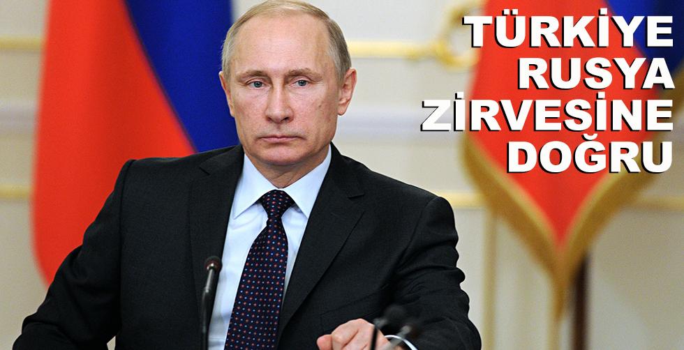 Türkiye - Rusya zirvesine doğru!..