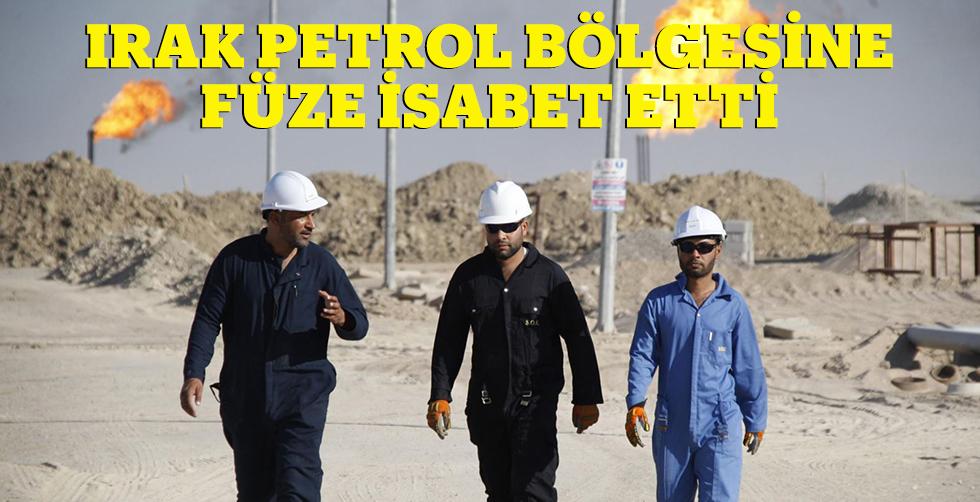 Irak'ta petrol bölgesine füze…