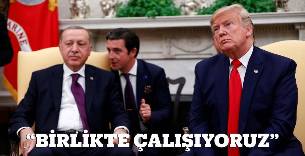 """""""Erdoğan'la birlikte çalışıyoruz"""""""