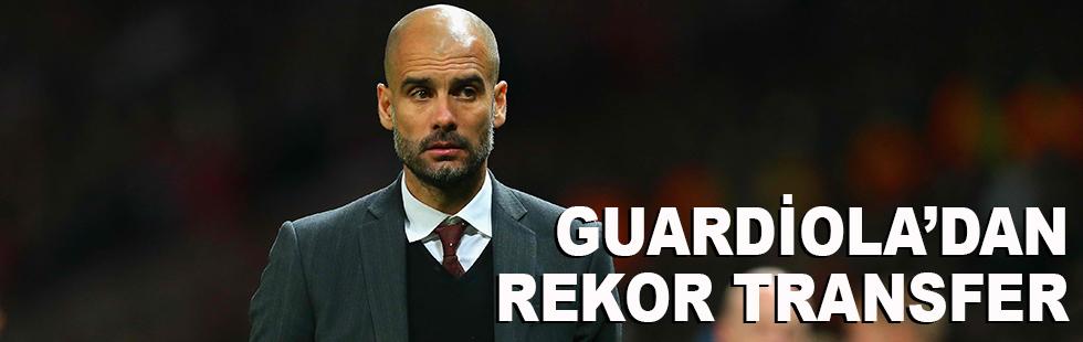 Guardiola'dan rekor transfer