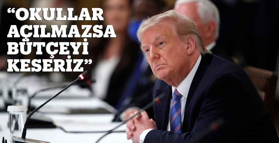 """""""Okullar açılmazsa bütçeyi…"""