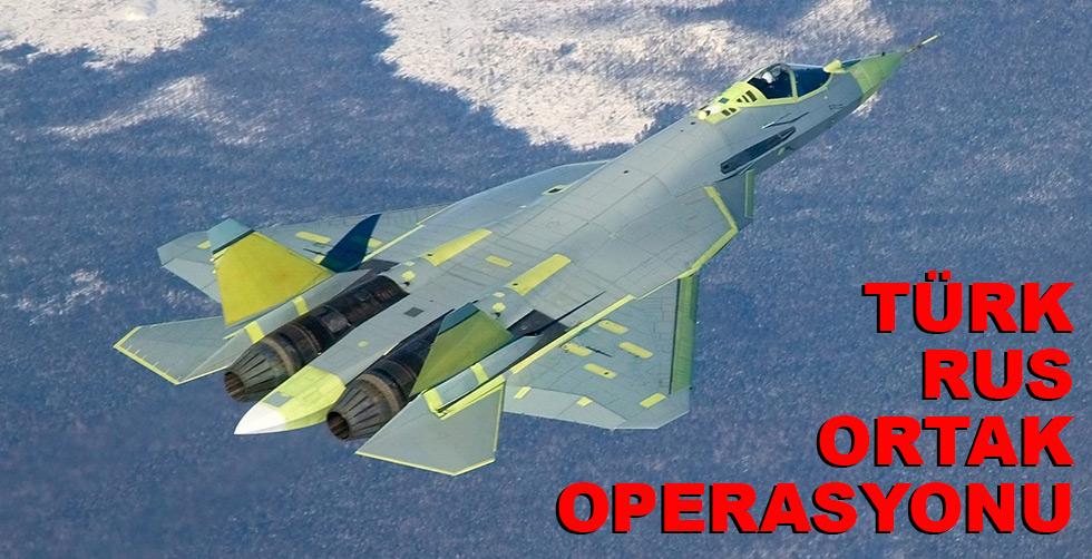 Türk - Rus ortak operasyonu