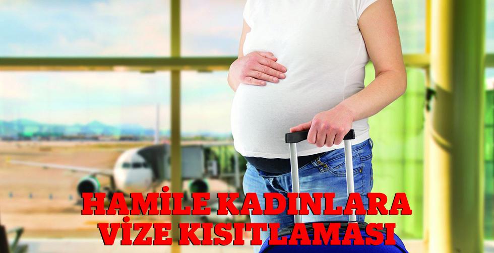 Hamile kadınlara vize kısıtlaması