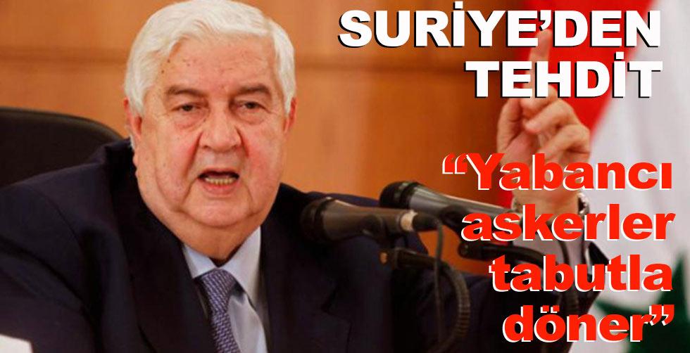 """Suriye'den tehdit: """"Yabancı…"""