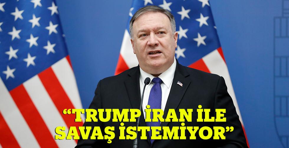 "Pompeo: ""Trump İran ile savaş…"