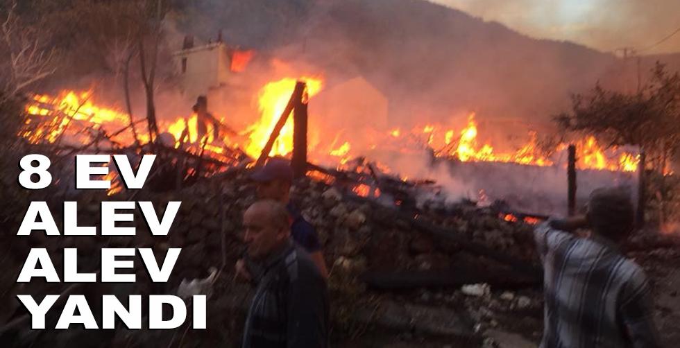 8 ev alev alev yandı!...
