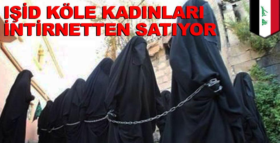 IŞİD köle kadınları internetten…