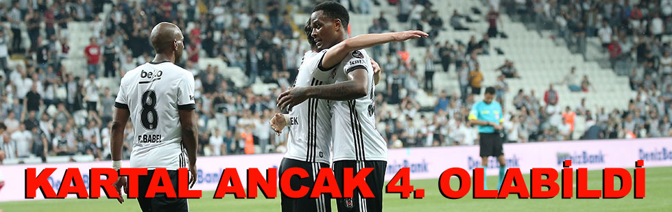 Beşiktaş dördüncülükle yetindi:…