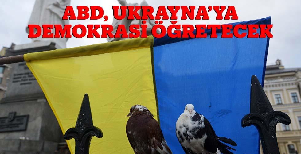 ABD, Ukrayna'ya demokrasi öğretecek