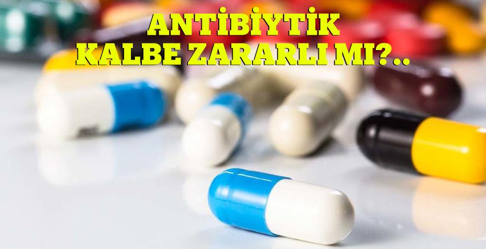 Antibiyotik kalbe zararlı mı?..