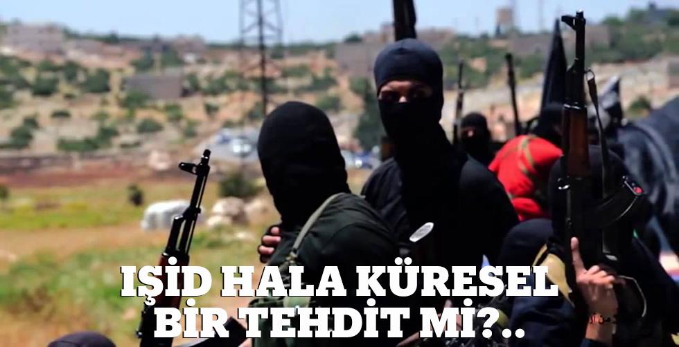 IŞİD hala küresel bir tehdit mi?..