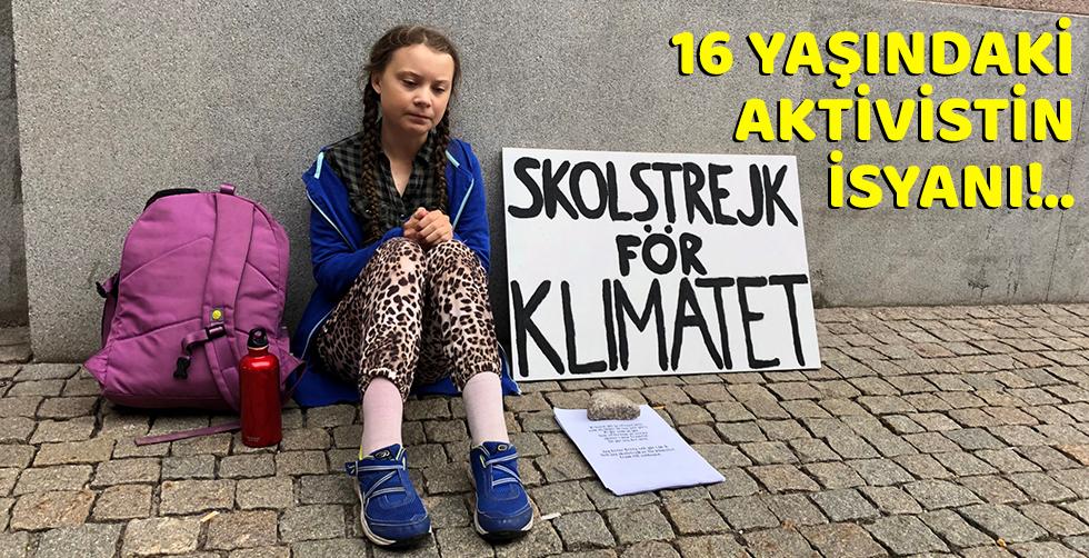 16 yaşındaki aktivistin isyanı!..