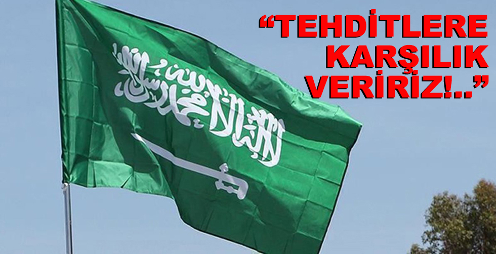 """S. Arabistan: """"Tehditlere karşılık…"""