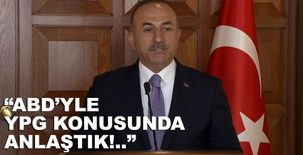 """""""ABD ile YPG konusunda anlaştık"""""""