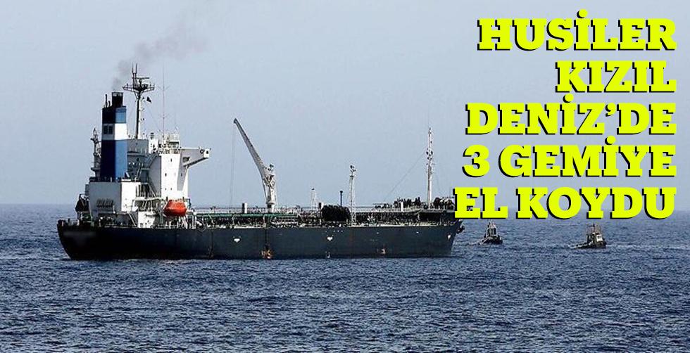 Husiler Kızıl Daeniz'de 3 gemiye…
