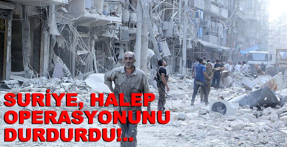 Suriye Halep operasyonunu durdurdu!..