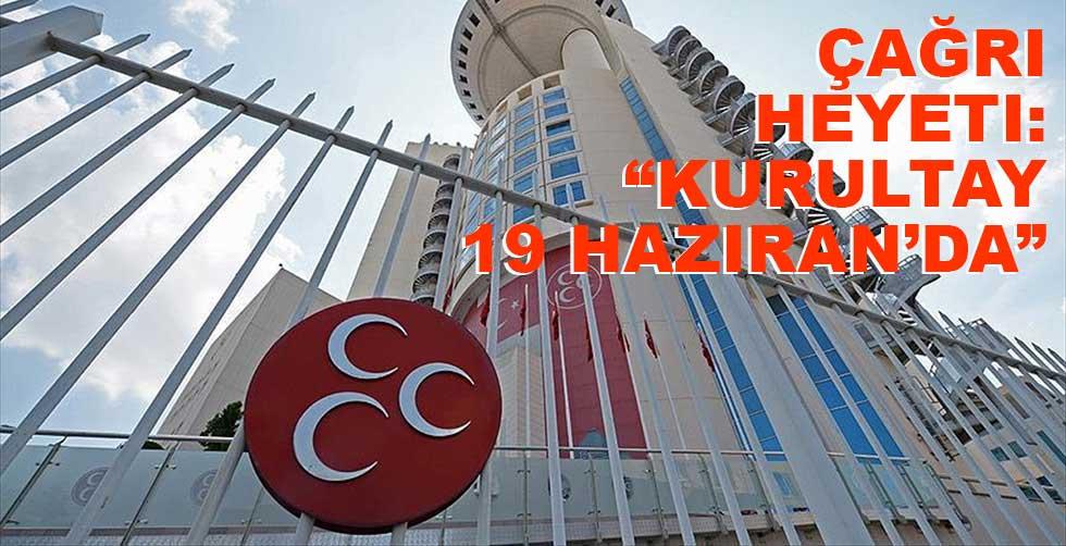Çağrı Heyeti: MHP kurultayı 19…