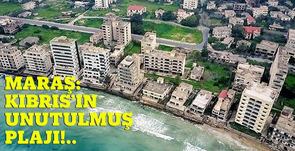 Maraş: Kıbrıs'ın unutulmuş…