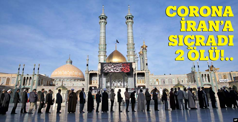 Corona İran'a sıçradı: 2 ölü