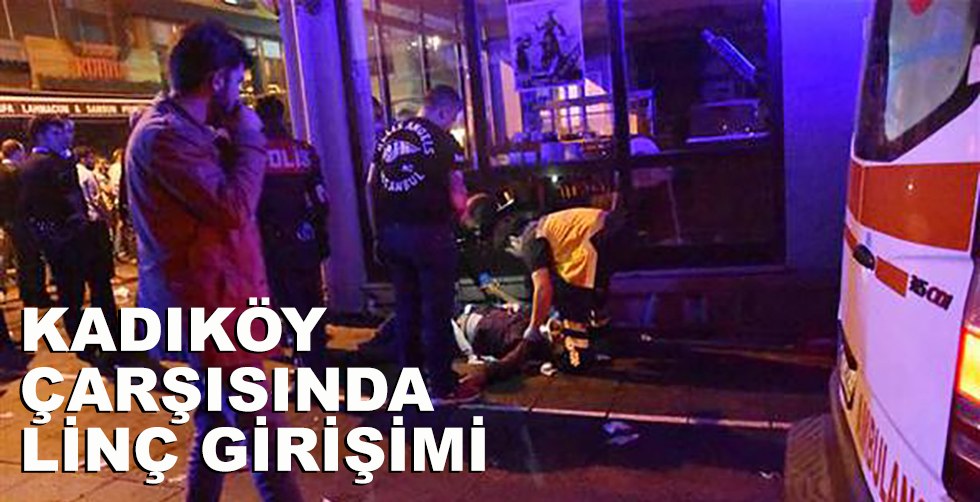 Kadıköy çarşısında linç girişimi!..