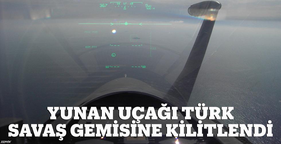 Yunan uçağı Türk savaş gemisine…
