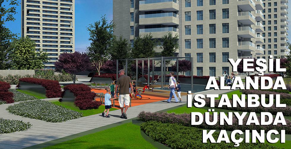 Yeşil alan miktarında İstanbul son…