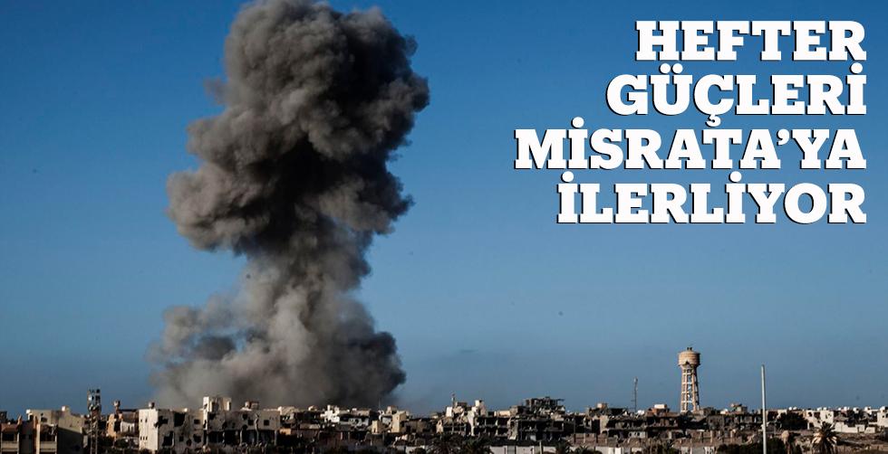 Hefter güçleri Misrata'ya ilerliyor