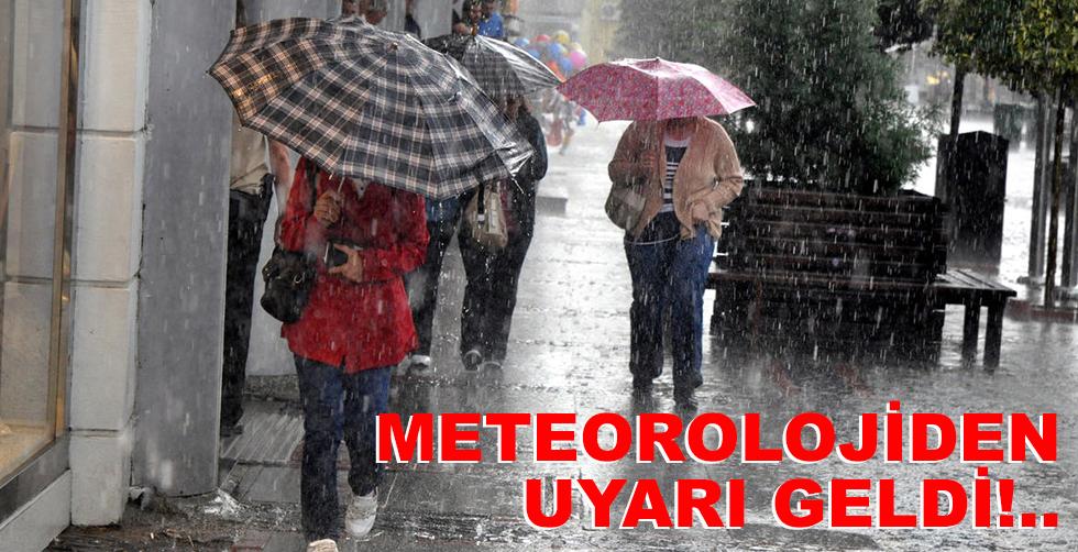 Meteoroloiden uyarı geldi!..