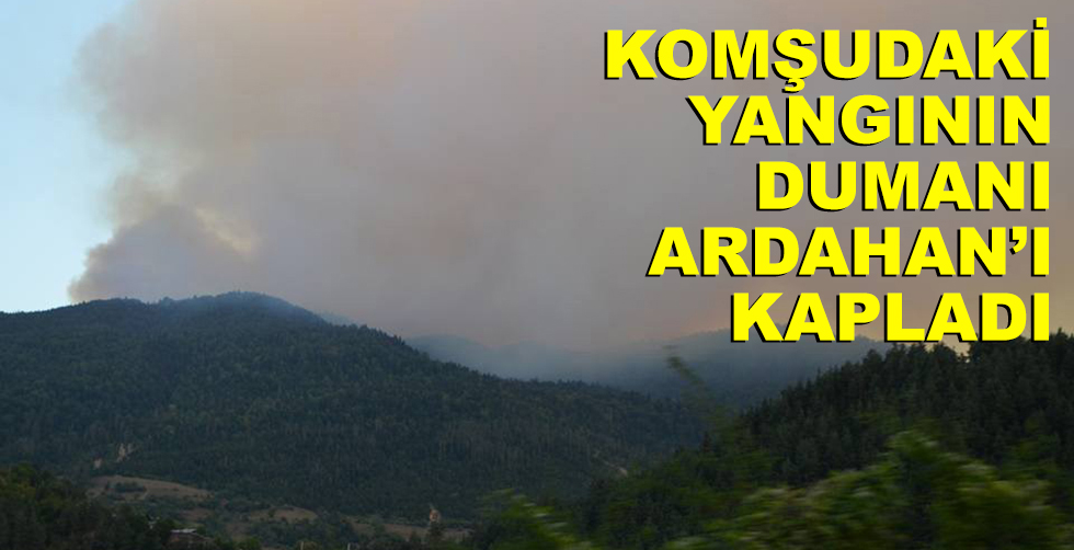 Komudaki yangının dumanı Ardahan'ı…