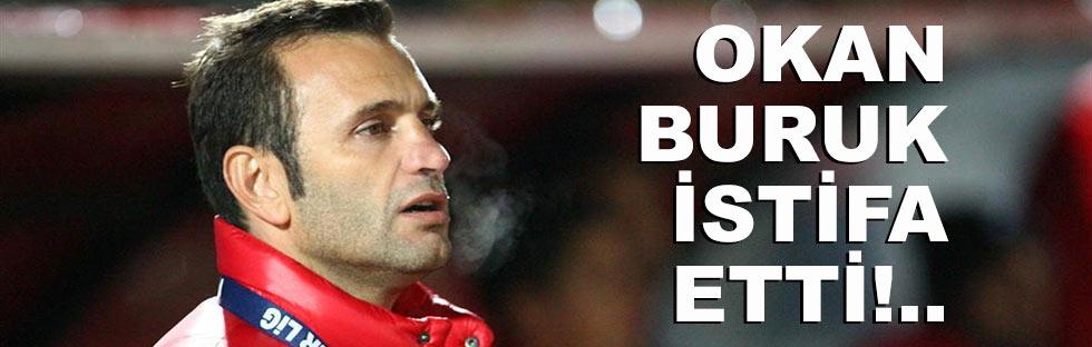 Okan Buruk istifa etti!..