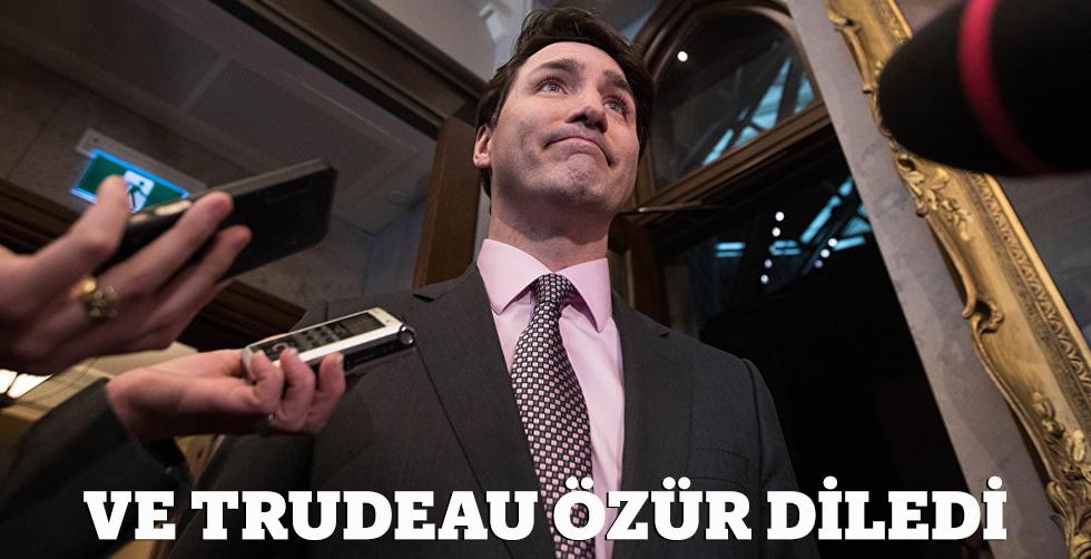 Ve Trudeau özür diledi