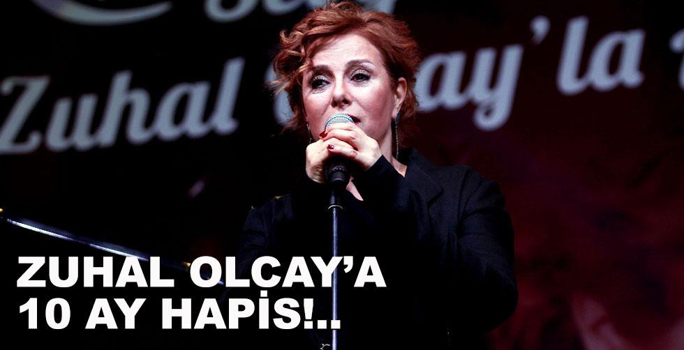 Zuhal Olcay'a 10 ay hapis...