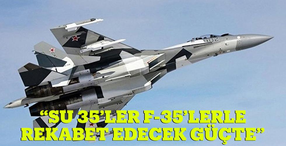 """Su-35'ler, F-35'lerle…"
