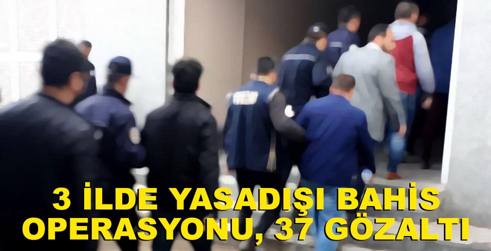 3 ilde yasa dışı bahis operasyonu:…