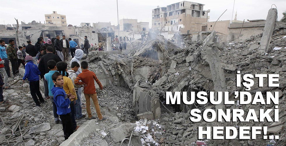 İşte Musul'dan sonraki hedef!..