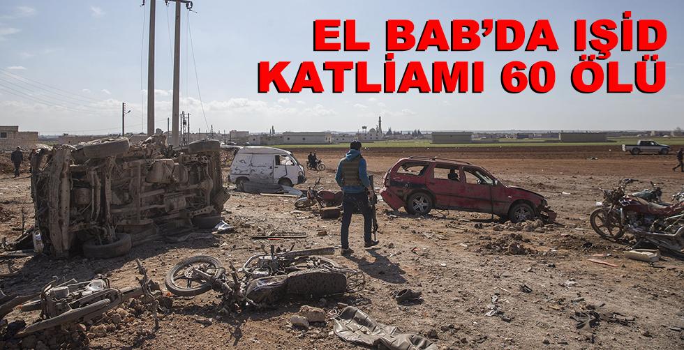 El Bab'da IŞİD katliamı!.. 60…
