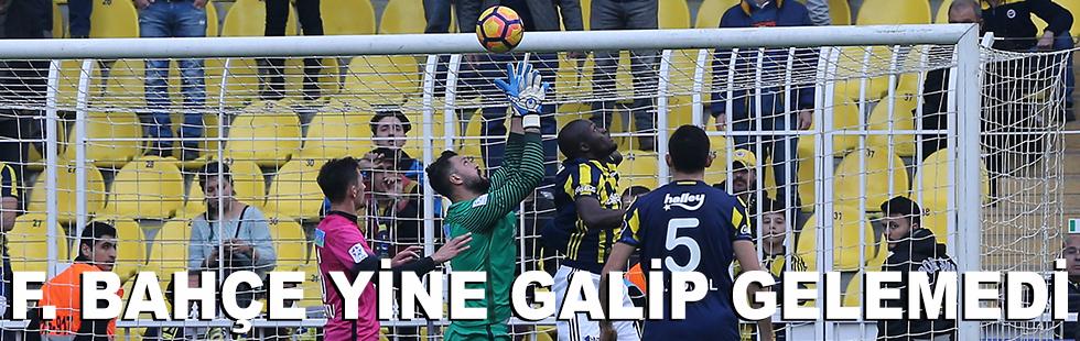 Fenerbahçe yine galip gelemedi: 0…