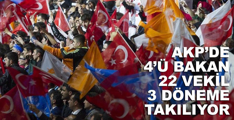 AK Parti'de 4'ü bakan 22 vekil…