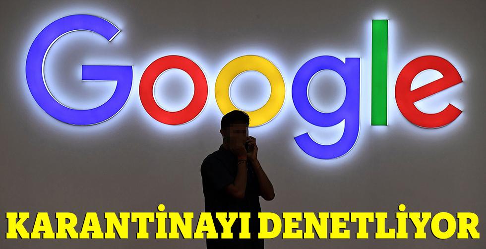"""Google, karantinayı """"denetliyor"""""""