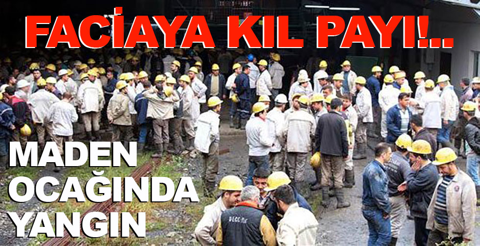 Maden ocağında yangın çıktı!..