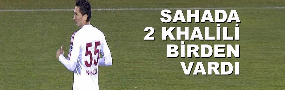 Sahada 2 Khalili birden vardı!..