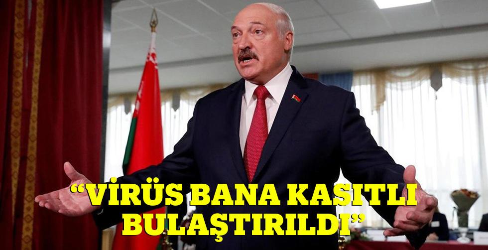 """Lukaşenko: """"Virüs bana kasıtlı…"""
