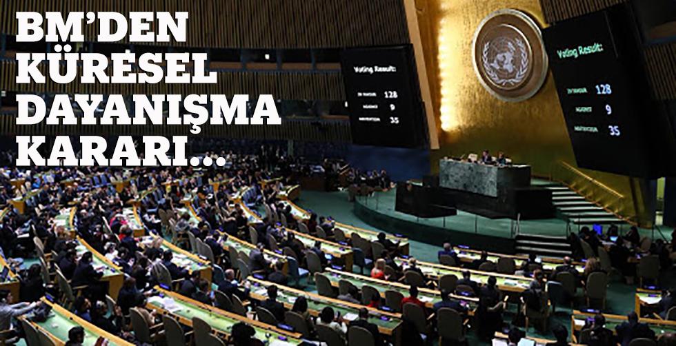 BM'den küresel dayanışma kararı!..