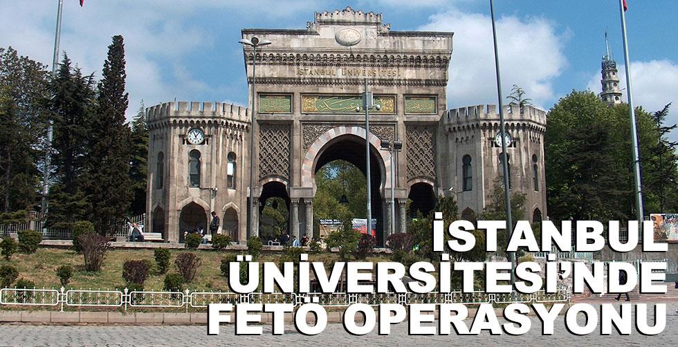 İstanbul Üniversitesi'nde FETÖ…