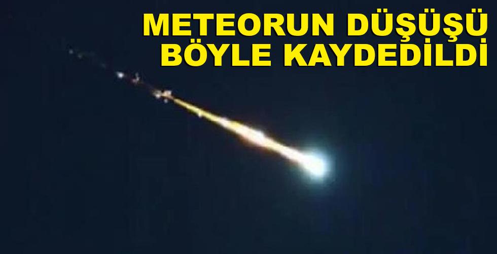 Kameralar meteorun düşüşünü kaydetti!..